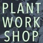 Plant Work Shop